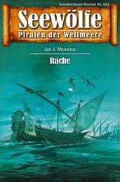 Seewölfe - Piraten der Weltmeere 693 - Rache