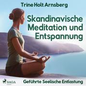 Skandinavische Meditation und Entspannung - Geführte Seelische Entlastung