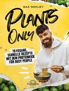 Gaz Oakley: Plants Only