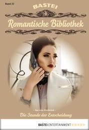 Romantische Bibliothek - Folge 23 - Die Stunde der Entscheidung