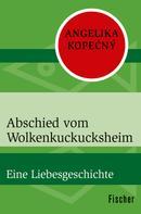 Angelika Kopecný: Abschied vom Wolkenkuckucksheim