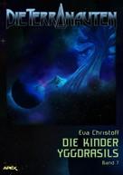 Eva Christoff: DIE TERRANAUTEN, Band 7: DIE KINDER YGGDRASILS ★★★★★