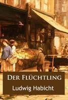 Ludwig Habicht: Der Flüchtling