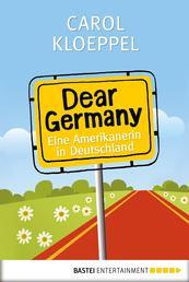 Dear Germany - Eine Amerikanerin in Deutschland