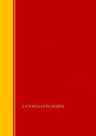 Memoria de la Comisión Arqueológica Ejecutiva: La nao Santa María: memória de la Comisión arqueológica ejecutiva, 1892