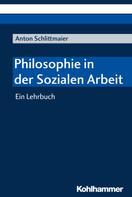 Anton Schlittmaier: Philosophie in der Sozialen Arbeit
