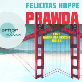 Prawda - Eine amerikanische Reise (Ungekürzte Autorinnenlesung)