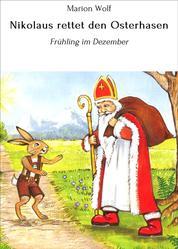 Nikolaus rettet den Osterhasen - Begegnung im Föhnherbst