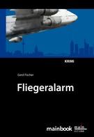 Gerd Fischer: Fliegeralarm: Frankfurter-Fluglärm-Krimi ★★★★