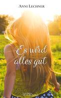 Anni Lechner: Es wird alles gut ★★★★★