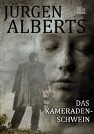 Jürgen Alberts: Das Kameradenschwein ★★★★★