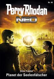 Perry Rhodan Neo 40: Planet der Seelenfälscher - Staffel: Das Große Imperium 4 von 12