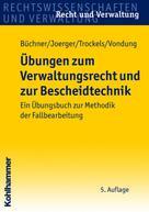 Hans Büchner: Übungen zum Verwaltungsrecht und zur Bescheidtechnik