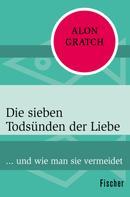 Alon Gratch: Die sieben Todsünden der Liebe