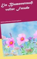 Petra Bansemer: Ein Blumenstrauß voller Freude