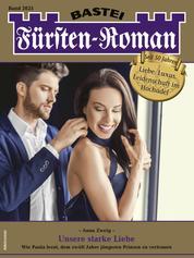 Fürsten-Roman 2625 - Adelsroman - Unsere starke Liebe