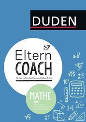 Elterncoach Mathe - Sicher helfen bei Hausaufgaben & Co.