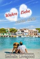 Isabella Lovegood: Wahre Liebe rostet nicht ★★★★★