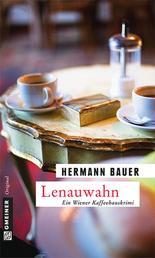 Lenauwahn - Ein Wiener Kaffeehauskrimi