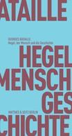 Georges Bataille: Hegel, der Mensch und die Geschichte