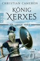Christian Cameron: Der Lange Krieg: König Xerxes