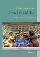 Volker Himmelseher: Liebe, Leid und Hass