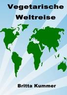 Britta Kummer: Vegetarische Weltreise