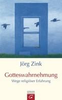 Jörg Zink: Gotteswahrnehmung ★★★★★