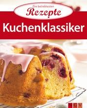 Kuchenklassiker - Die beliebtesten Rezepte