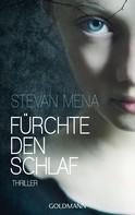 Stevan Mena: Fürchte den Schlaf ★★★★