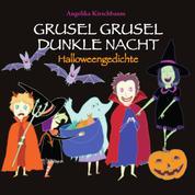 Grusel Grusel Dunkle Nacht - Halloweengedichte