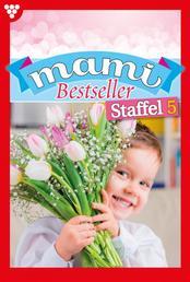 Mami Bestseller Staffel 5 – Familienroman - E-Book 1838-1847
