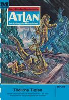 H. G. Francis: Atlan 19: Tödliche Tiefen ★★★★★
