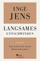 Inge Jens: Langsames Entschwinden ★★★★