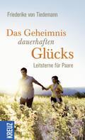 Friederike von Tiedemann: Das Geheimnis dauerhaften Glücks ★★★★