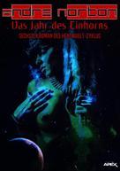 Andre Norton: DAS JAHR DES EINHORNS - Sechster Roman des HEXENWELT-Zyklus ★★★★★