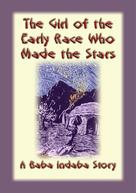 Unknown: THE GIRL FROM THE EARLY RACE WHO MADE THE STARS - An African Folk Tale