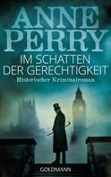 Anne Perry: Im Schatten der Gerechtigkeit ★★★★