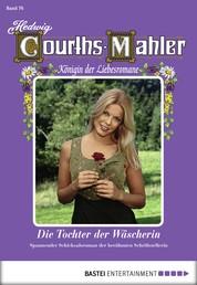 Hedwig Courths-Mahler - Folge 076 - Die Tochter der Wäscherin
