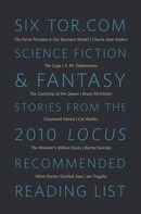 Various Authors: Six Tor.com Science Fiction & Fantasy Stories from the 2010 Locus Recommended Reading List
