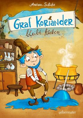 Graf Koriander bleibt kleben (Graf Koriander, Bd. 1)