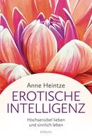 Anne Heintze: Erotische Intelligenz ★★★★★