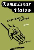Martin Olden: Kommissar Platow, Band 10: Abrechnung in Bankfurt ★★★★