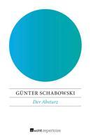 Günter Schabowski: Der Absturz ★★★★