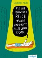 Stephanie Polák: Wie ich plötzlich reich wurde und dachte, alles wird cool ★★★