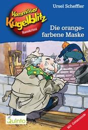 Kommissar Kugelblitz 02. Die orangefarbene Maske - Kommissar Kugelblitz Ratekrimis