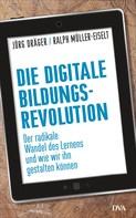 Jörg Dräger: Die digitale Bildungsrevolution ★★★