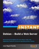 Jose Miguel Parrella: Instant Debian - Build a Web Server