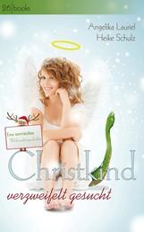 Christkind verzweifelt gesucht - Eine verrückte Weihnachtsgeschichte