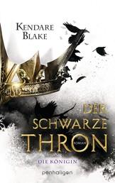 Der Schwarze Thron 2 - Die Königin - Roman